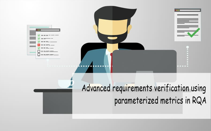 Advanced requirements verification using parameterized metrics in RQA